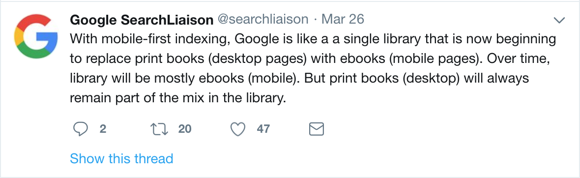"""With mobile-first indexing, Google is like a single library that is now beginning to replace print books (desktop pages) with ebooks (mobile pages)..."""