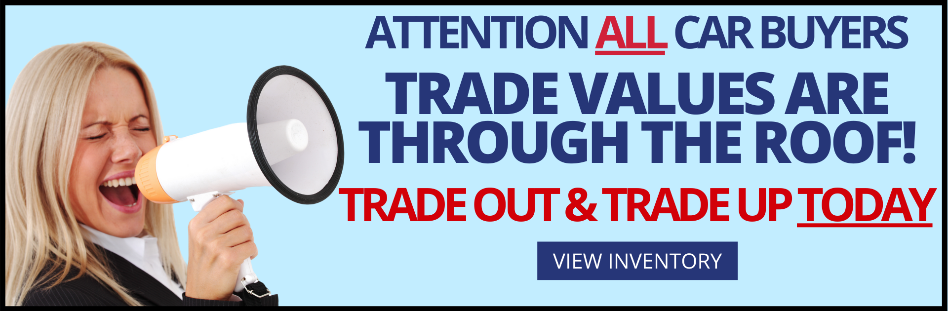 Trade Values Are Trhough The Roof At Bozeman Ford