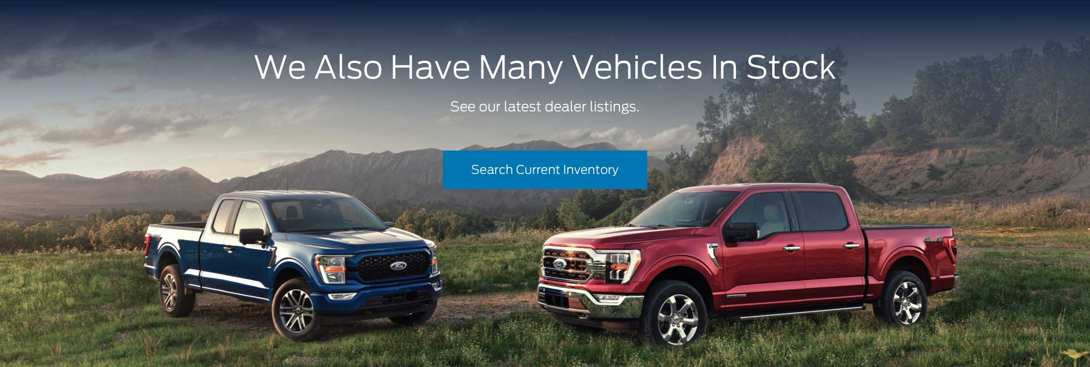 We Have Many Vehicles in Stock, See our latest listings.