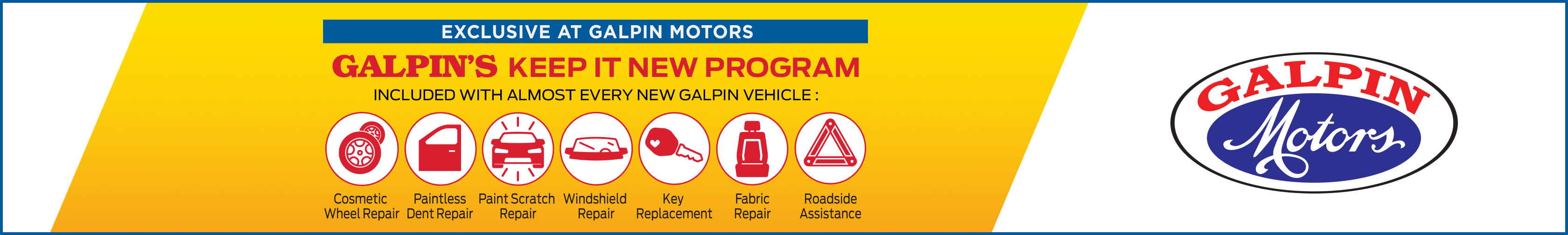 Galpin Motor's keep it new program banner