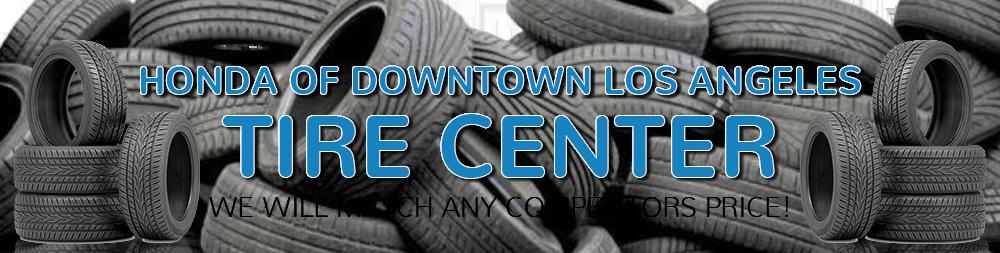 Honda Tire Center at Honda of Downtown Los Angeles near Glendale