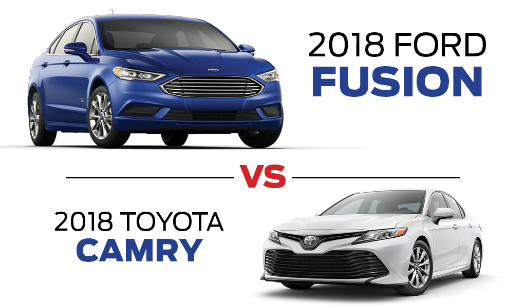 Home; 2018 Ford Fusion Vs 2018 Toyota Camry. If ...