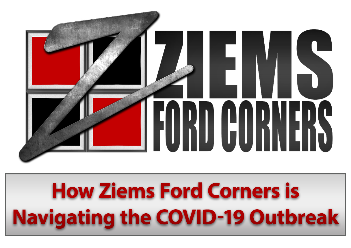 How Ziems Ford Corners is Navigating the COVID-19 Outbreak